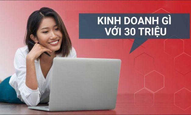 Kinh doanh với 30 triệu ở Hà Nội – quyết định giữa vô vàn lựa chọn